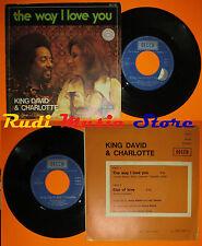 LP 45 7'' KING DAVID & CHARLOTTE The way i love you Star of love 1974 cd mc dvd