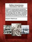 Cautions to Young Persons Concerning Health: In a Public Lecture Delivered at the Close of the Medical Course in the Chapel at Cambridge, Nov. 20, 1804: Containing the General Doctrine of Chronic Diseases, Shewing the Evil Tendency of the Use Of... by Benjamin Waterhouse (Paperback / softback, 2012)
