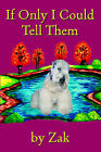 If Only I Could Tell Them by Zak (Paperback, 2005)