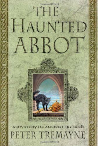 The Haunted Abbot: A Mystery of Ancient Ireland (S