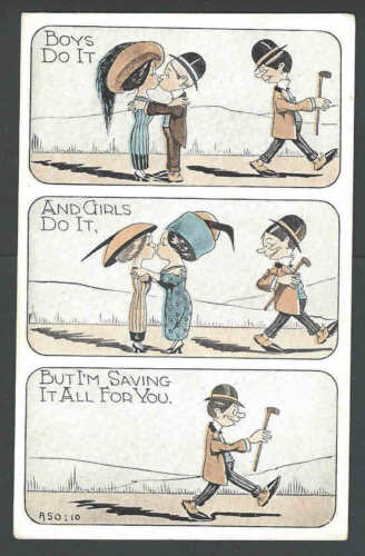 Ca 1912 PPC Vintage Humor Boys Do It & Girls Do It But Im Saving It See Info