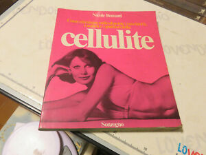 Cellulite, Come - Instantly Of Nicole Ronsard And Sonzogno 1976 - 217 Pages