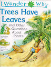 I Wonder Why Trees Have Leaves and Other Questions About Plants by Andrew Charman (Paperback, 1997)