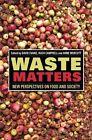 Waste Matters von Hugh Murcott, Anne Evans David Campbell (2013, Taschenbuch)