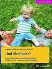 Und die Kinder? von Alexandra Ehmke und Katrin Rulffes (2012, Taschenbuch)