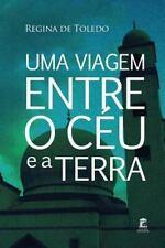 Uma Viagem Entre o Céu e a Terra by Regina De Toledo (2016, Paperback)