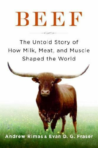 Beef The Untold Story Of How Milk Meat And Muscle border=