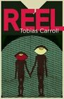 Reel: A Novel by Tobias Carroll (Paperback, 2016)