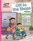 Reading Planet - off to the Shops - Pink B: Galaxy by Abigail Steel (Paperback, 2016)