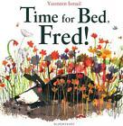 Time for Bed, Fred! von Yasmeen Ismail (2013, Taschenbuch)