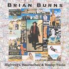 Highways, Heartaches & Honky-Tonks by Brian Burns (CD, Nov-1999, Crystal Clear Sound)