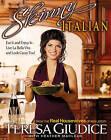 Skinny Italian: Eat it and Enjoy it - Live La Bella Vita and Look Great, Too! by Teresa Giudice, Heather Maclean (Paperback, 2010)