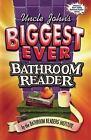 Bathroom Reader: Uncle John's Biggest Ever Bathroom Reader by Bathroom Readers' Institute Staff (2002, Hardcover)