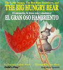 The Little Mouse, the Red Ripe Strawberry, and the Big Hungry Bear/El Ratoncito, La Fresca Roja Y Madura Y El Gran Oso Hambriento by Don Wood, Audrey Wood (Board book, 2011)