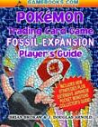 Pokemon Trading Card Game - Fossil Expansion - Player's Guide Vol. 2 : Fossil Expansion and Japanese Card by Brian Brokaw and J. Douglas Arnold (2000, Hardcover)