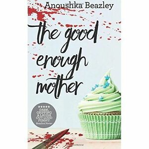 The-Good-Enough-Mother-by-Anoushka-Beazley-Paperback-2016