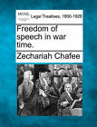 Freedom of Speech in War Time. by Zechariah Chafee (Paperback / softback, 2010)