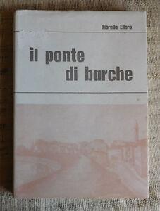 Fiorello-Ellero-ll-ponte-di-barche-edizione-Grafiche-Fulvio-Udine-1970