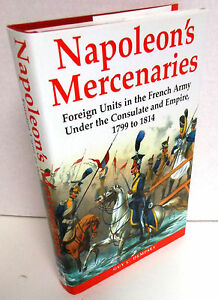 BOOK-Napoleon-039-s-Mercenaries-Foreign-Troops-in-French-Army-1799-1814-op