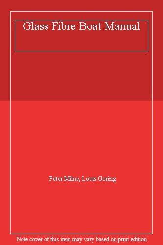 Glass Fibre Boat Manual,Peter Milne, Louis Goring