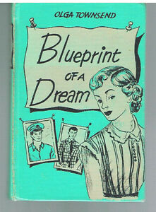 Blueprint of a dream by olga townsend 1950 1st ed rare antique book image is loading blueprint of a dream by olga townsend 1950 malvernweather Image collections