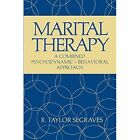 Marital Therapy: A Combined Psychodynamic - Behavioral Approach by R. Taylor Segraves (Paperback, 2012)