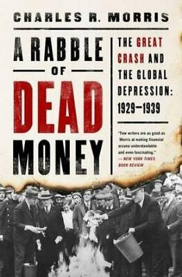 A Rabble of Dead Money : The Great Crash and the Global ...