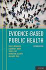 Evidence-based Public Health by Kathleen N. Gillespie, Terry L. Left, William R. True, Elizabeth A. Baker, Ross Brownson (Hardback, 2011)