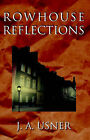 Rowhouse Reflections by J. A. Usner (Paperback, 2003)