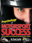 Psychology of Motorsport Success: How to Improve Your Performance with Mental Skills Training by Paul Dr. Castle (Hardback, 2008)