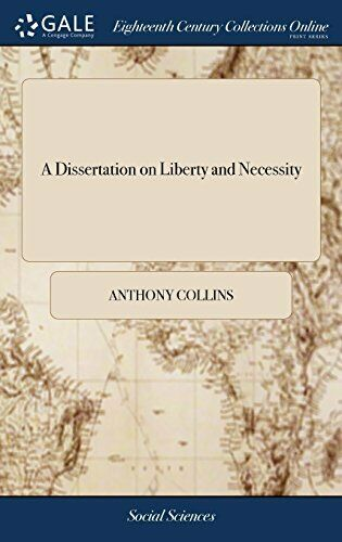 A dissertation on liberty and necessity