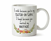 I Smile Because You Are My Sister-in-law Funny Coffee Tea Mug 11 Oz Brother