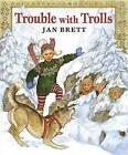 Trouble with Trolls by Jan Brett (Hardback, 2003)