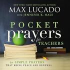 Pocket Prayers for Teachers: 40 Simple Prayers That Bring Peace and Renewal by Max Lucado (Hardback, 2016)