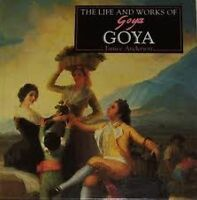The Life And Works Of Goya By Janice Anderson Smithmark Hardcover