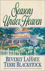 Seasons Under Heaven by Beverly LaHaye, Terri Blackstock (Paperback, 2001)