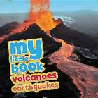 My Little Book of Volcanoes and Earthquakes: Packed Full of Cool Photos and Fascinating Facts! by Claudia Martin (Hardback, 2015)