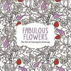 Fabulous Flowers: The Gift of Colouring for Grown-Ups by Michael O'Mara Books Ltd (Paperback, 2014)