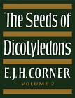 The Seeds of Dicotyledons: Volume 2, Illustrations: v. 2 by E.J.H. Corner (Paperback, 2009)