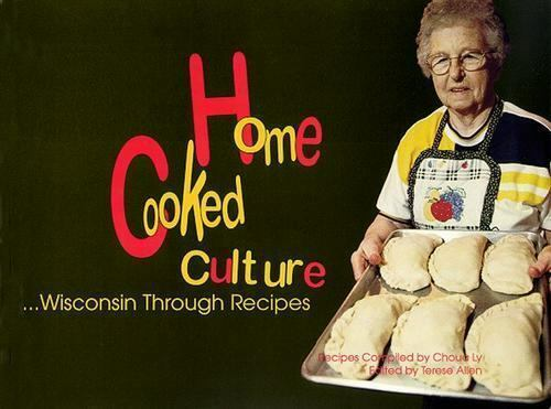 Home Cooked Culture: Wisconsin through Recipes, , Good Book