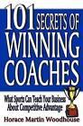 101 Secrets of Winning Coaches by Horace Martin Woodhouse (Paperback / softback, 2010)