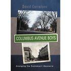 Columbus Avenue Boys: Avenging the Scalamarri Massacre by David Carraturo (Hardback, 2012)