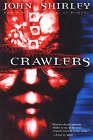 Crawlers by John Shirley (Paperback, 2003)