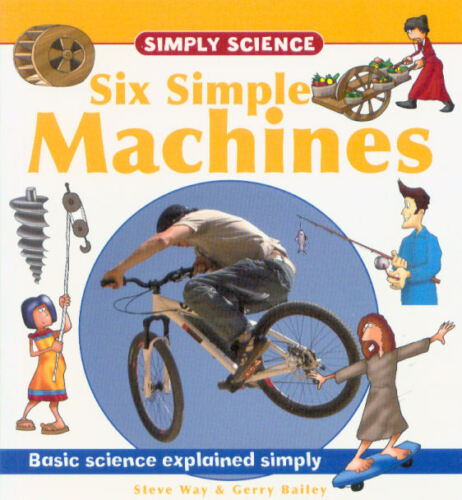 1 of 1 - CHILDREN'S SIMPLY SCIENCE EDUCATIONAL BOOK: SIX SIMPLE MACHINES