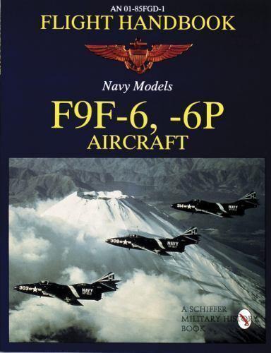 01-85Fgd-1 Flight Handbook Navy Models : F9F-6, -6P Aircraft, Paperback, Bran...