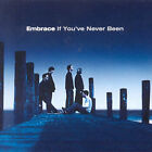 If You've Never Been by Embrace (Britpop) (CD, Sep-2001, MSI Music Distribution)