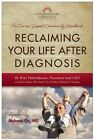 Reclaiming Your Life After Diagnosis: The Cancer Support Community Handbook by Kim Thiboldeaux, Mitch Golant (Paperback, 2012)