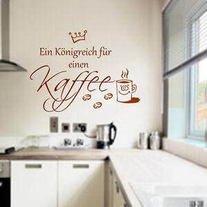 Wandtattoo Küche Kaffee Spruch Wandaufkleber Ein Königreich... | eBay