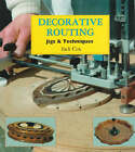 Decorative Routing: Jigs and Techniques by Jack Cox (Paperback, 1997)