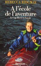 A L'Ecole de l' Aventure - Rebecca Ridgway - Le Cap Horn en Kayak - 1994